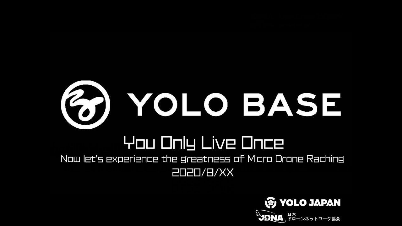 YOLO BASE MICRO DRONE RACE 〜2020.8.XX〜